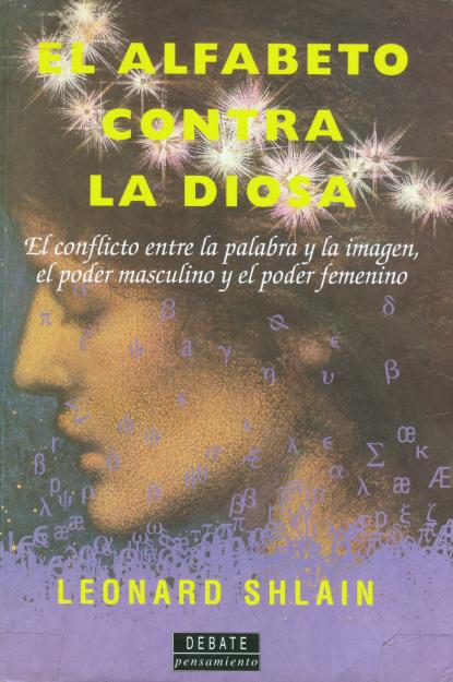 El-Alfabeto-Contra-la-Diosa-de-Leonard-Shlain-Editorial-Debate-Pensamiento-colonia-centro