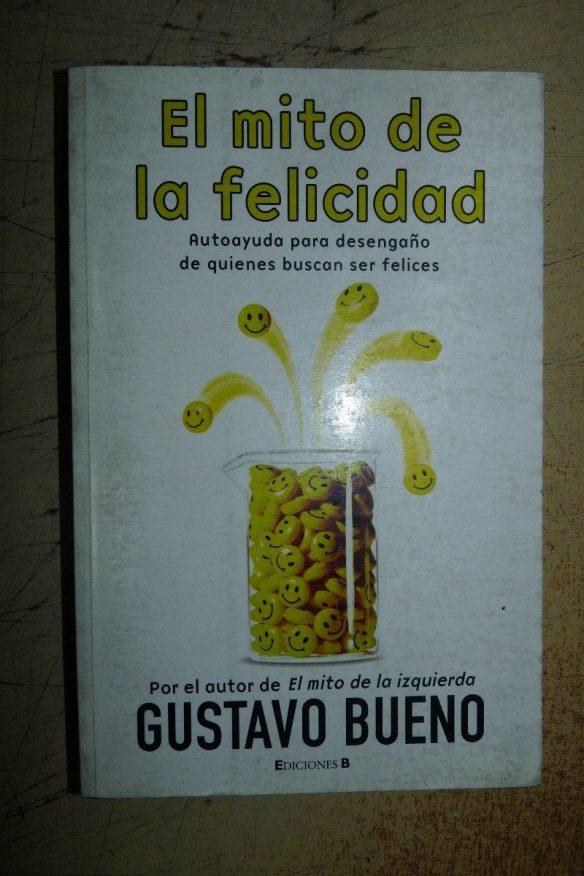 el-mito-de-la-felicidad-gustavo-bueno-ediciones-b-6410-MLA5062600094_092013-F
