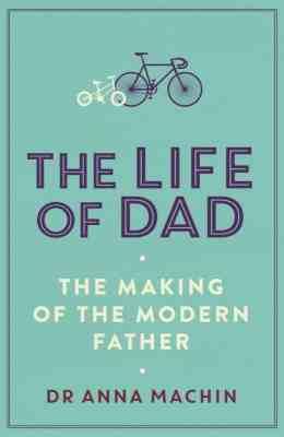 la-vida-util-de-papa-the-making-of-a-modern-father-por-anna-machin-33082405